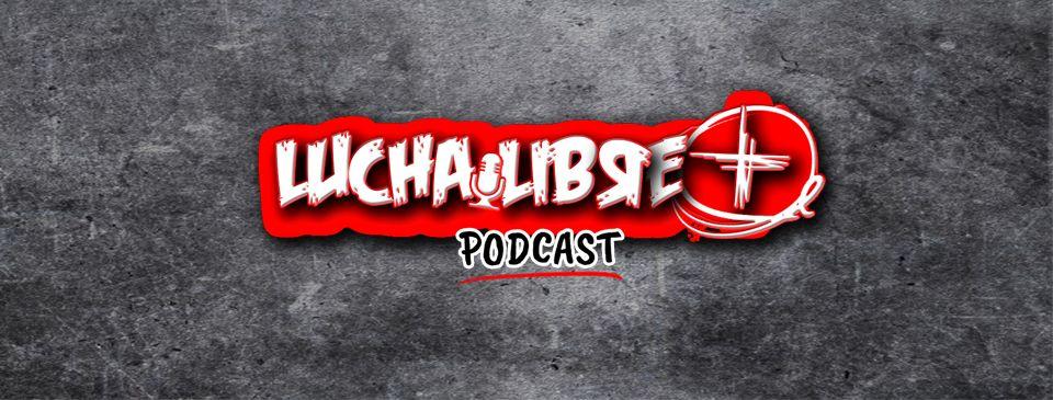 lucha libre podcast