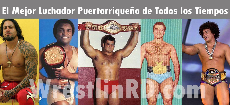 lucha libre, el mejor luchador Puertorriqueño de todos los tiempos